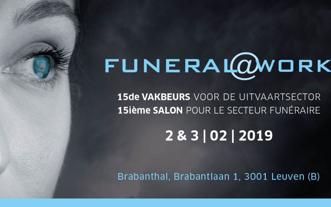 FUNERAL@WORK – 2&3 février 2019, Brabanthal LOUVAIN (BE)